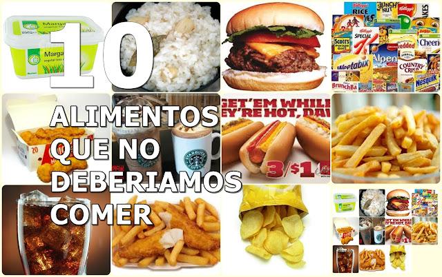10 ALIMENTOS QUE NO DEBERIAMOS COMER