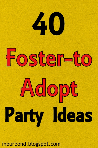 Foster-to-Adopt Party Theme Ideas from In Our Pond