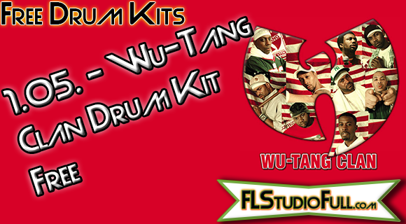 Wu-Tang Clan Drum Kit Free | FL Studio 11 e +