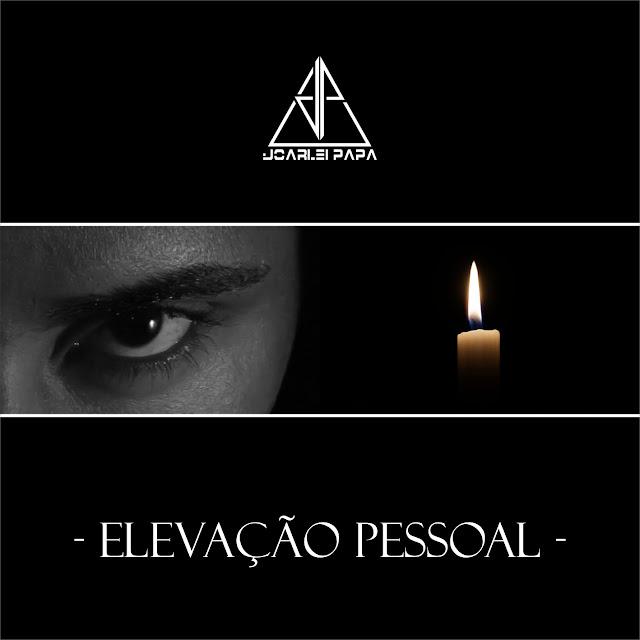 """Joarlei Papa lança seu EP de estréia """"Elevação Pessoal"""""""