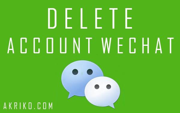 Aplikasi WeChat Sudah ada Fitur Hapus Akun