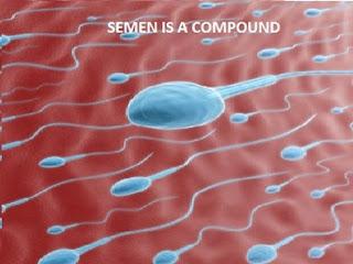 SEMEN IS A COMPOUND