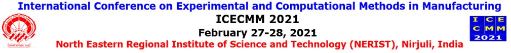 International Conference on Experimental and Computational Methods in Manufacturing (ICECMM 2021)