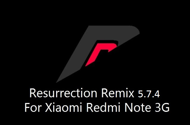 [6.0.1] Resurrection Remix 5.7.4 r79 ROM For Xiaomi Redmi Note 3G [MT592]
