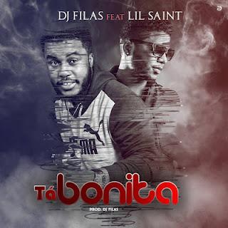 DJ FILAS ft. LIL SAINT - Tá Bonita
