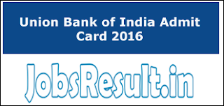 Union Bank of India Admit Card 2016