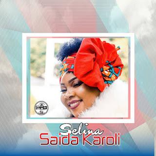 NEW AUDIO | Saida Karoli - Selina Mp3 | Download