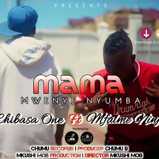 Download Mp3 | Chibasa One ft Mfalme Ninja - Mama Mwenye Nyumba (Simgeli)