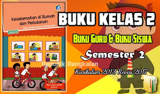 BUKU Kelas 2 SD Semester 2 Kurikulum 2013 Revisi 2017