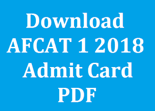 Download AFCAT 1 2018 Admit Card PDF