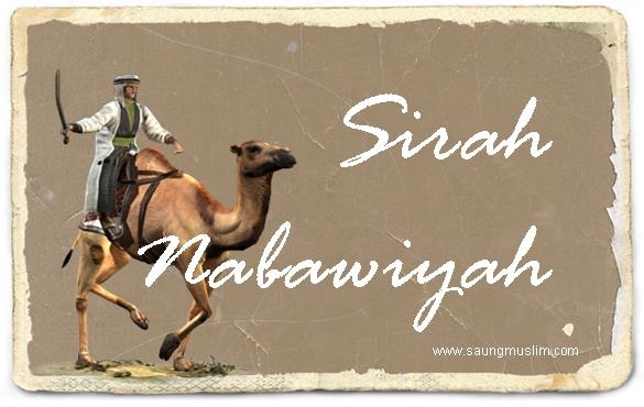 Urgensi Memahami Sirah Nabawiyah Untuk Memahami Islam