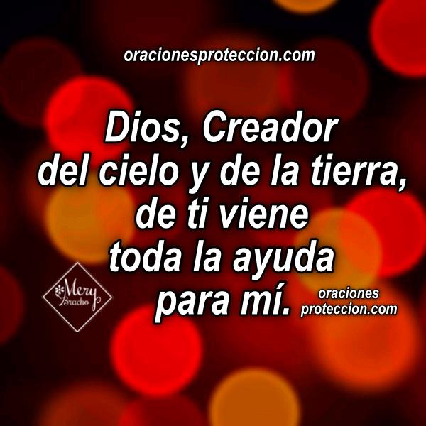 Oración con el salmo 121, Dios me da protección de día y de noche, el Señor me cuida cuando viajo, cuando salgo y entro a casa. Oraciones con imágenes por Mery Bracho.