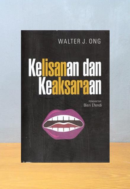 KELISAN DAN KEAKSARAAN, Walter J. Ong