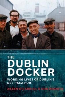 http://irishacademicpress.ie/product/the-dublin-docker-the-working-lives-of-dublins-deep-sea-port/