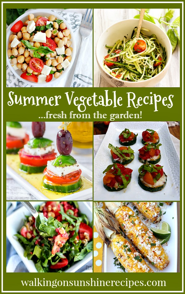 Summer Vegetable Recipes fresh from the garden are featured this week for our Foodie Friends Friday linky party on Walking on Sunshine