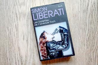 Lundi Librairie : Les violettes de l'avenue Foch - Simon Liberati