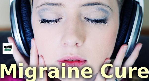 Top Best Methods To Cure Migraines | Highly Effective Migraine Solutions