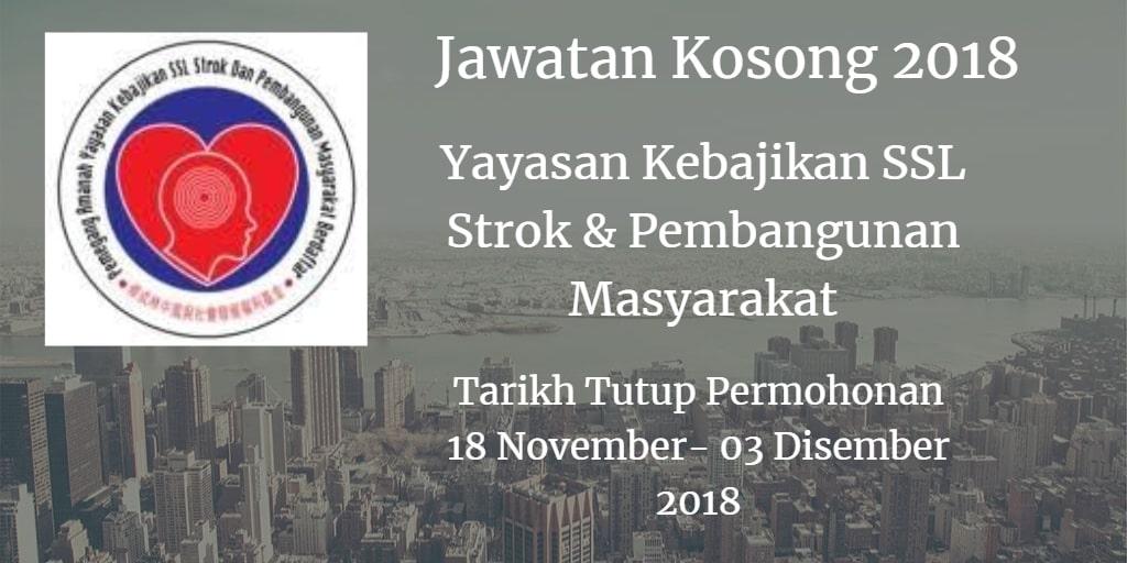 Jawatan Kosong Yayasan Kebajikan SSL Strok & Pembangunan Masyarakat 18 November - 03 Disember 2018
