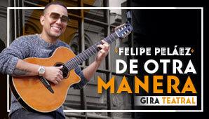 Felipe Peláez, DE OTRA MANERA