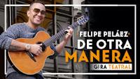 Concierto Felipe Peláez, DE OTRA MANERA