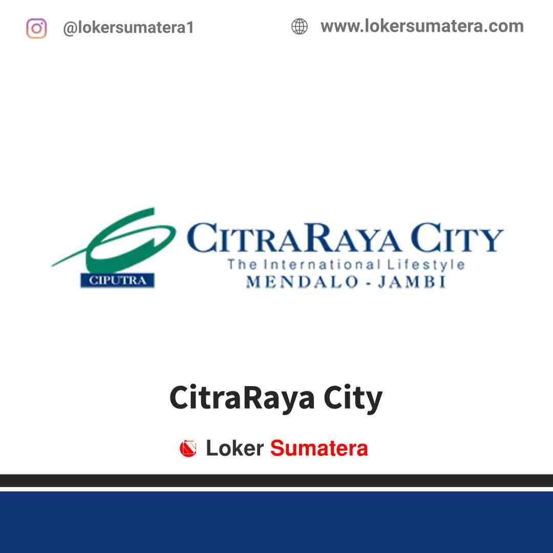 Lowongan Kerja Jambi, CitraRaya City Juni 2021