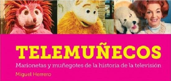 Telemuñecos. Marionetas y Muñegotes de la Historia de la Televisión. Reseña