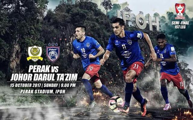 Live Streaming Perak vs JDT 15 Oktober 2017 Separuh Akhir Piala Malaysia