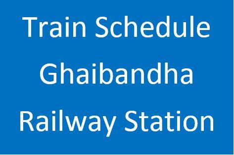 Gaibandha station train schedule