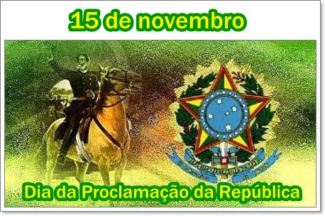 Resultado de imagem para 15 de novembro dia da proclamação da República