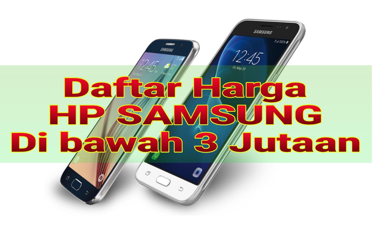 Daftar Harga Hp Samsung Di Bawah 3 Juta Terbaik Rc Phone