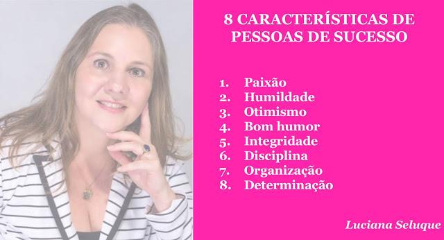 O Características de Pessoas de Sucesso Luciana Seluque Inteligência Emocional