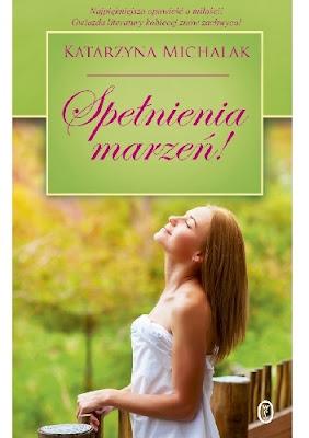 Spełnienia marzeń! - Katarzyna Michalak