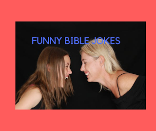 Best Funny and Humorous Biblical Jokes You May Not Have Seen In the Bible