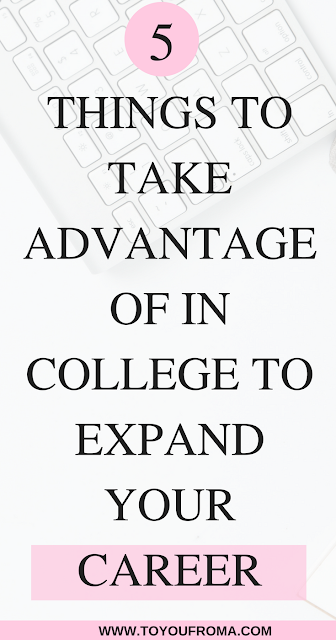 5 things every college student should take advantage of to help expand their career