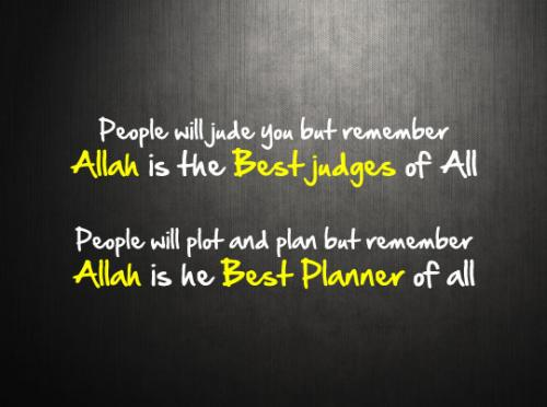 People will judge you but remeber Allah is the best - Quote