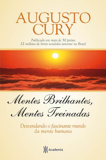 Mentes Brilhantes Mentes Treinadas Augusto Cury