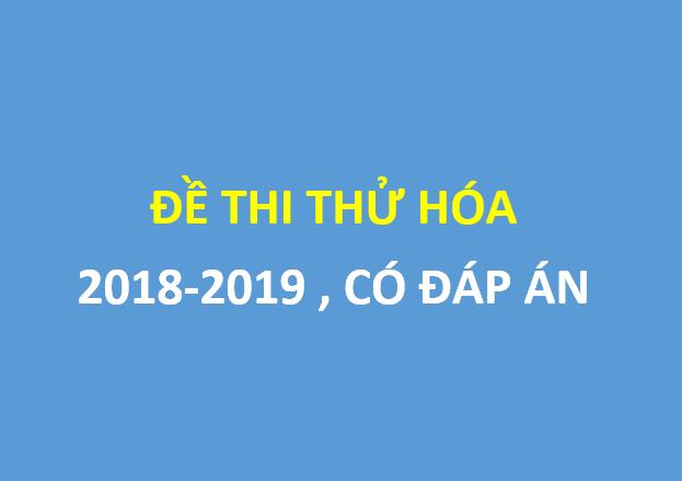 [P1] - 3 đề thi thử môn hóa học 2018-2019 - tháng 3 , có đáp án