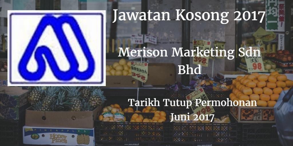 Jawatan Kosong MERISON MARKETING SDN. BHD.Juni 2017