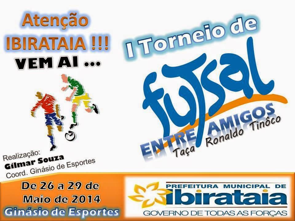 IBIRATAIA  I Torneio de Futsal entre amigos 0a77355d8482b