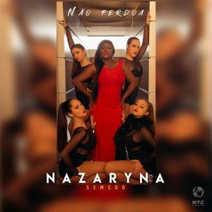 BAIXAR MP3 || Nazaryna Semedo - Não Perdoa || 2019