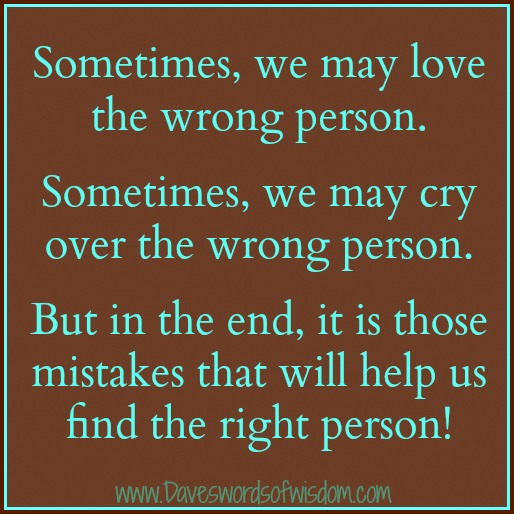 Quotes About Messing With The Wrong Person: Daveswordsofwisdom.com: The Wrong People Lead To The Right