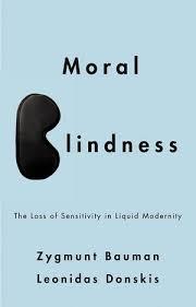 """""""Moral Blindness"""" - Z. Bauman"""