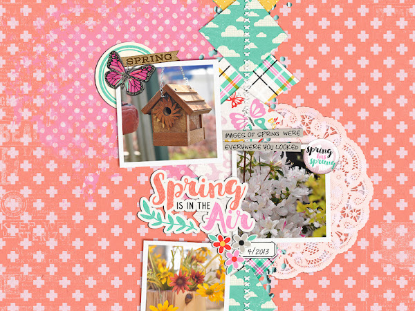 Spring is In The Air-Scrapping With Liz