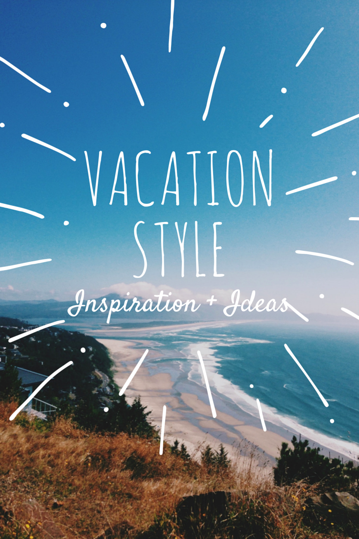 vacation style inspiration