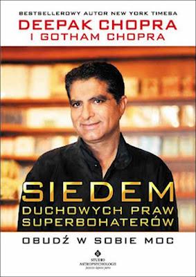 """Deepak Chopra i Gotham Chopra – """"Siedem duchowych praw superbohaterów. Obudź w sobie moc"""""""