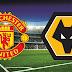 Live Streaming Manchester United vs Wolves 22.9.2018 EPL