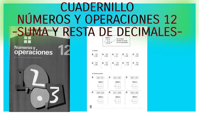 NÚMEROS Y OPERACIONES 12-SUMA Y RESTA DE DECIMALES