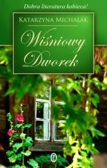 """""""Wiśniowy dworek"""" Katarzyna Michala"""