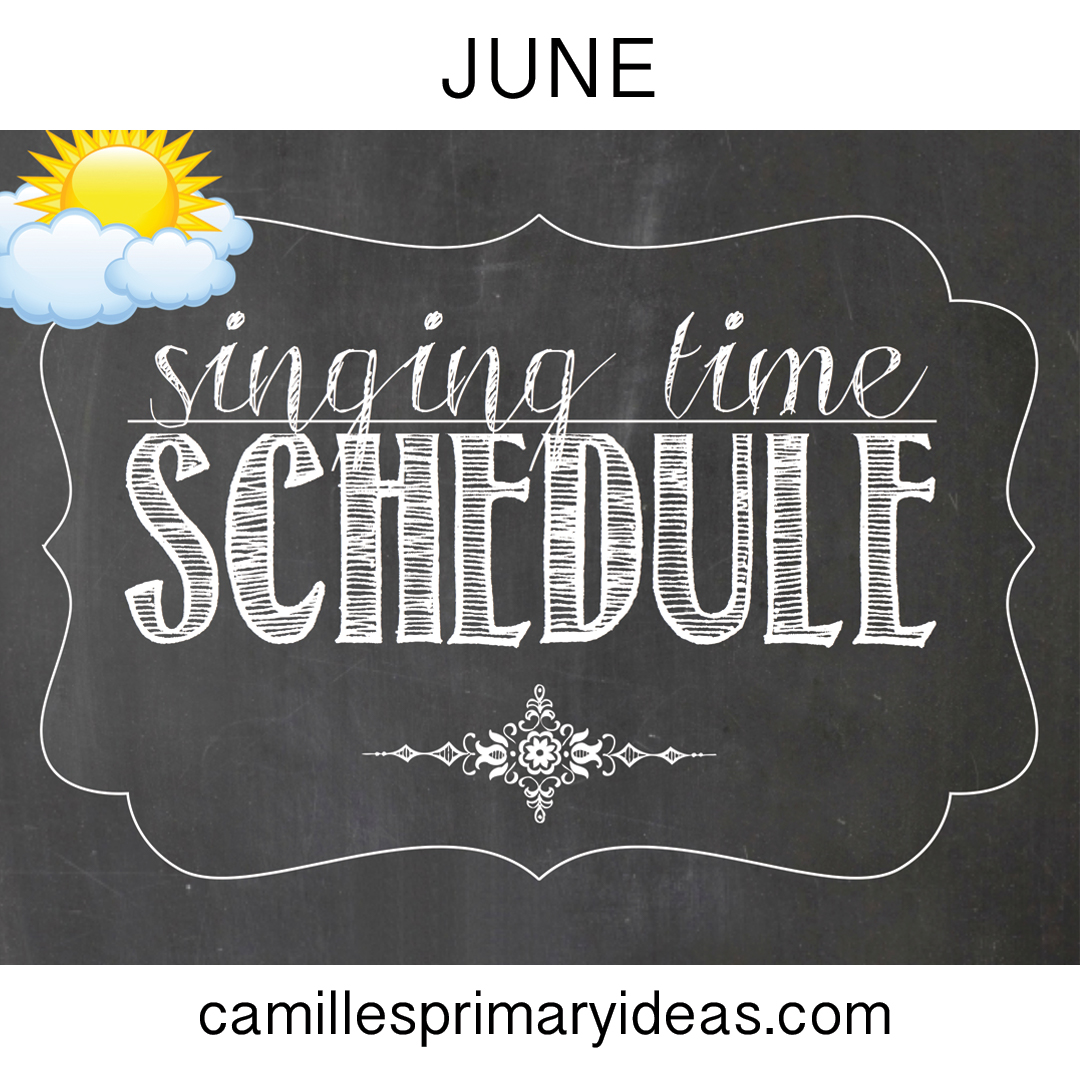 Camille's Primary Ideas: June 2019 Singing Time Schedule
