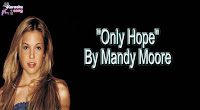 Only Hope (Karaoke, Mp3, Minus One and Lyrics) By Mandy Moore